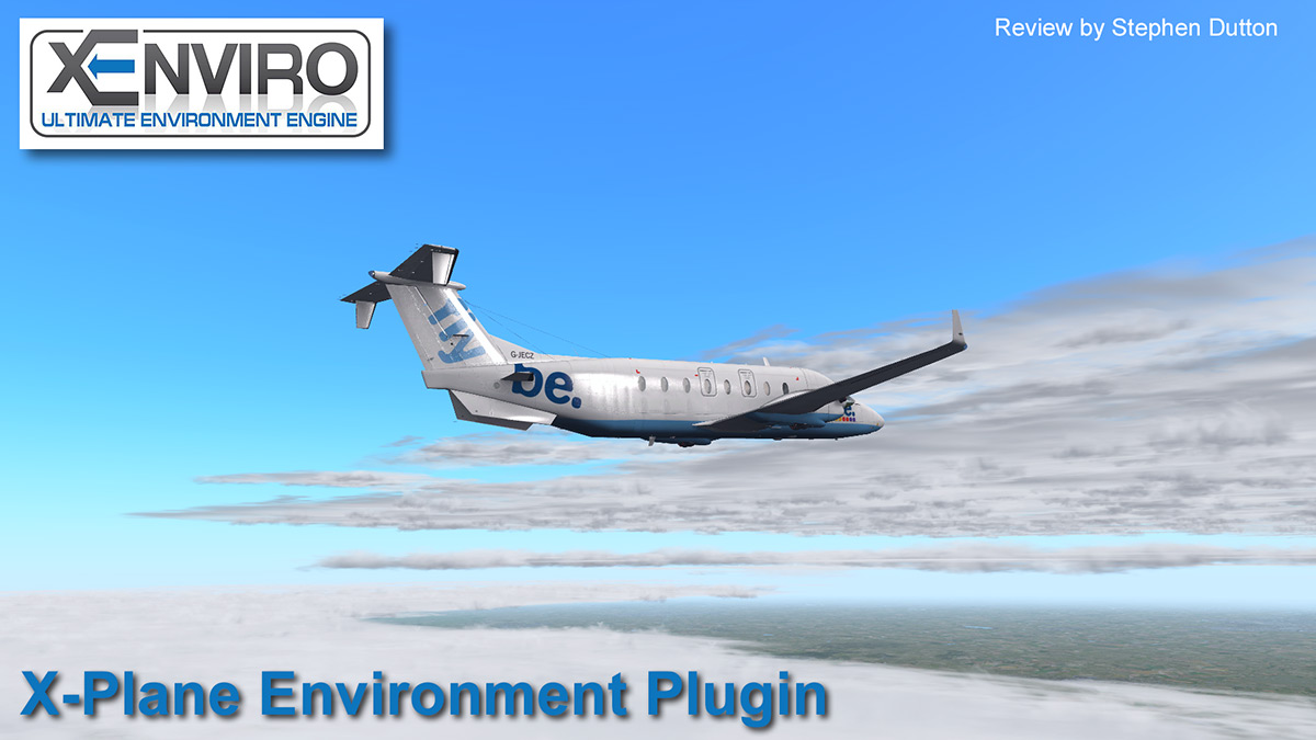 Plugin Review - xEnviro - X-Plane10 and 11 Environment