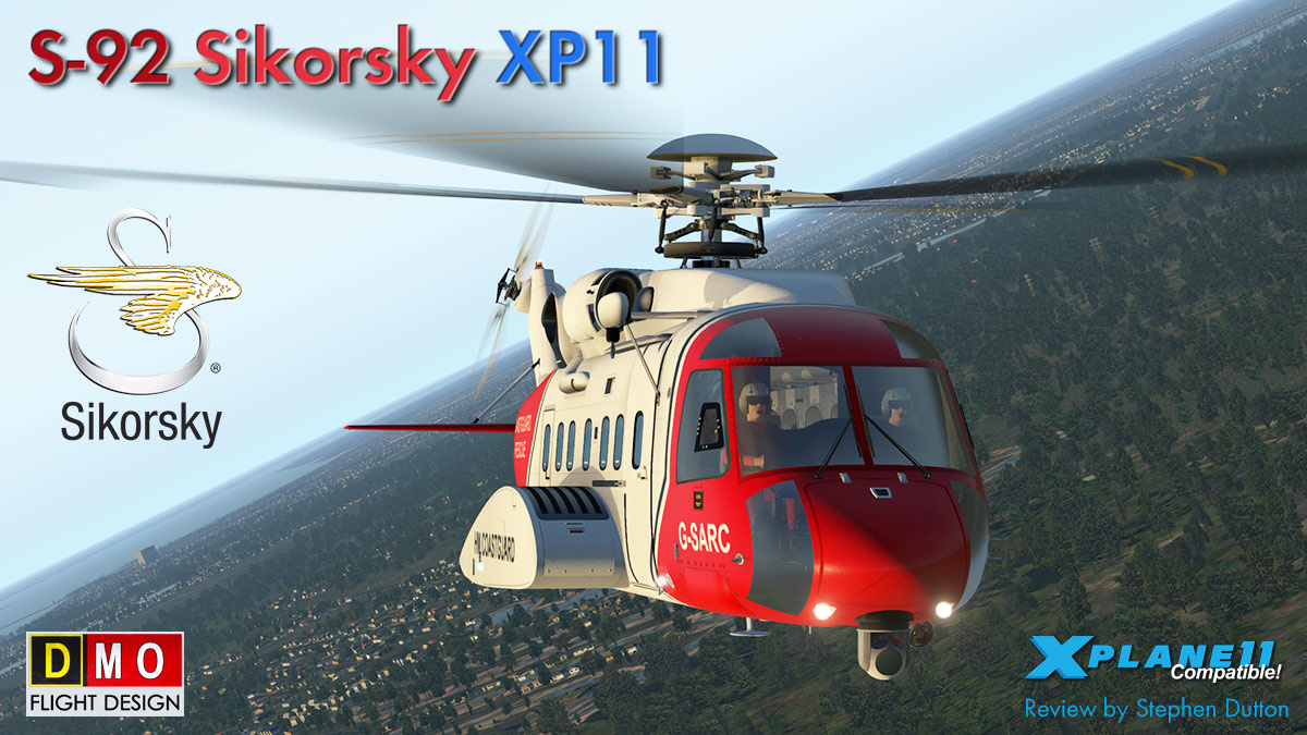 Helicopter Review : S-92 Sikorsky XP11 by DMO - Helicopter Reviews