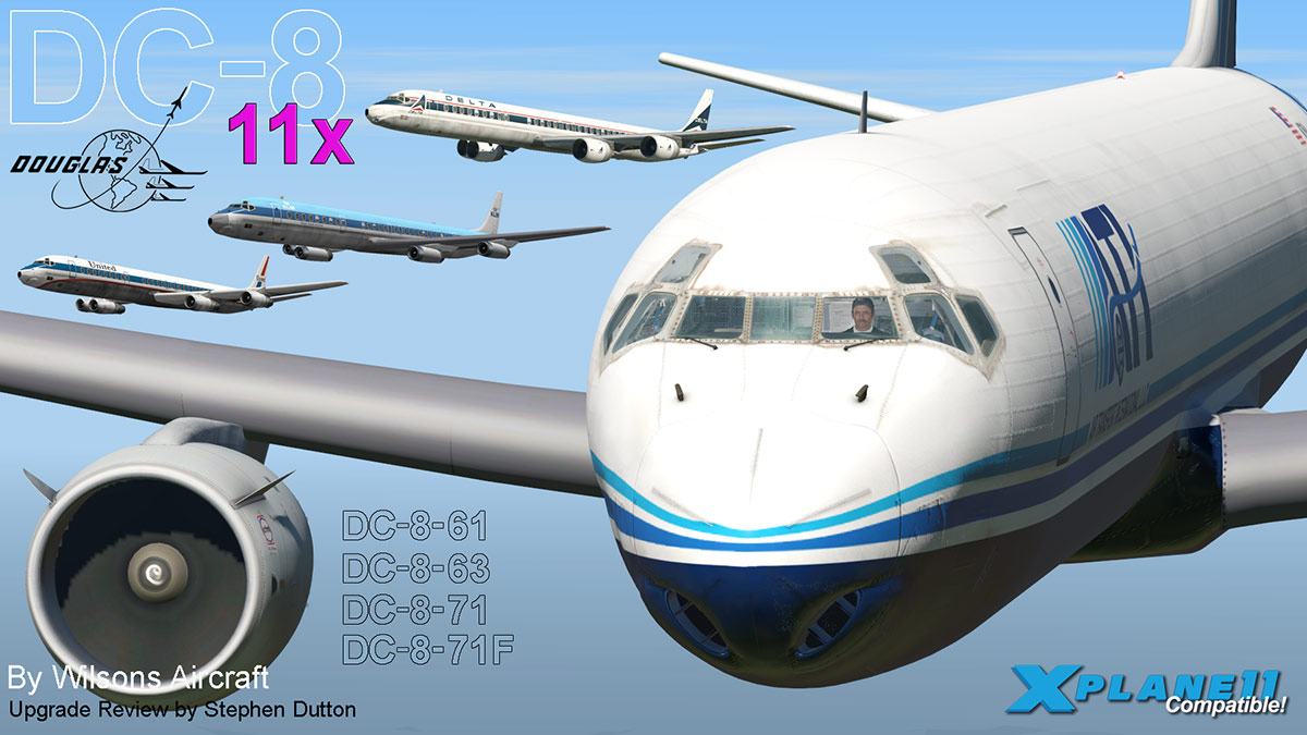 Aircraft Upgrade to XP11 : Douglas DC-8 Series by Wilson's