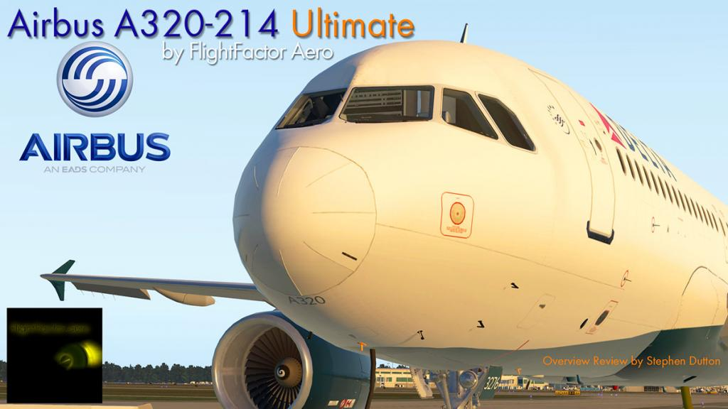 Overview Review : Airbus A320-214 Ultimate by FlightFactor ... on