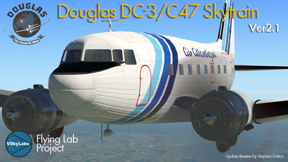 Aircraft Update Review - DC-3/C47 v2 1 by VSkyLabs Flying Lab