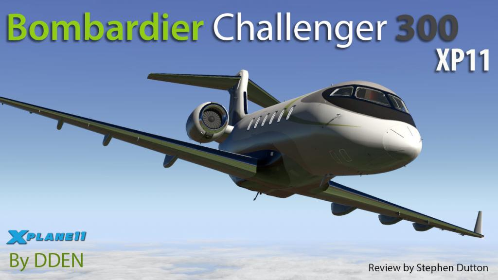 Aircraft Review : Challenger 300 V2 XP11 Captains Edition by Ddenn