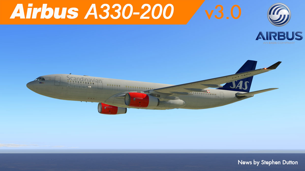 Aircraft Update : Airbus A330-200 v3 by JARDesign - News! The latest