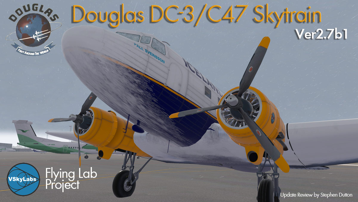 Aircraft Update Review - DC-3/C47 v2 7b by VSkyLabs Flying Lab