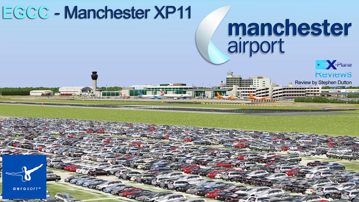 Scenery Review : EGCC - Manchester XP11 by Aerosoft - Payware